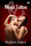 The Ninja Tattoo by Dellani Oakes - 200